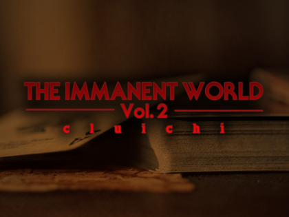 The Immanent World Vol. 2: Cluichi